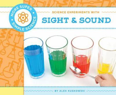 Science Experiments with Sight & Sound - Book  of the More Super Simple Science