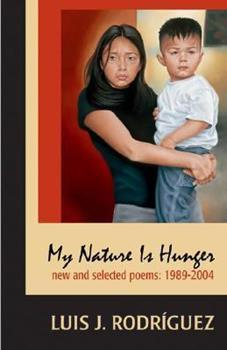 My Nature Is Hunger: New and Selected Poems: 1989-2004 1931896240 Book Cover