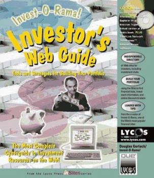 Investor's Web Guide: Tools and Strategies for Building Your Portfolio (Lycos Press in Sites Series) 0789711877 Book Cover