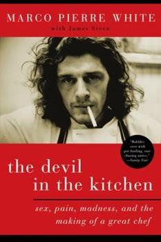 The Devil in the Kitchen: Sex, Pain, Madness and the Making of a Great Chef 1596914971 Book Cover
