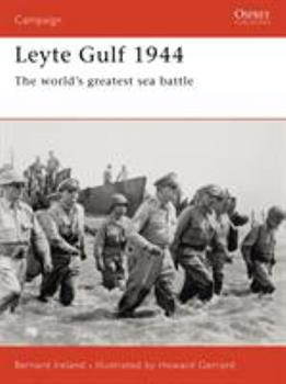 Leyte Gulf 1944:The world's greatest sea battle - Book #163 of the Osprey Campaign