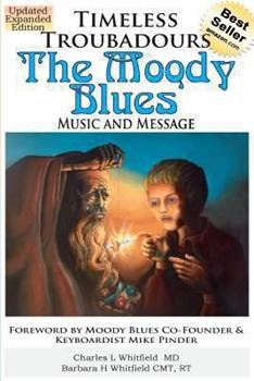 Timeless Troubadours: The Moody Blues' Music and Message 1935827154 Book Cover
