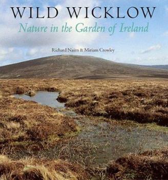 Hardcover Wild Wicklow: Nature in the Garden of Ireland Book