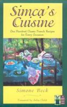Simca's Cuisine (The Cook's Classic Library) 0394721055 Book Cover