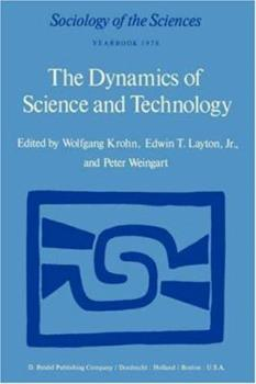 Paperback The Dynamics of Science and Technology: Social Values, Technical Norms and Scientific Criteria in the Development of Knowledge Book