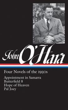 Four Novels of the 1930s: Appointment in Samarra / Butterfield 8 / Hope of Heaven / Pal Joey 1598536001 Book Cover