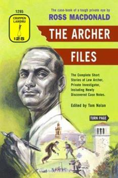 The Archer Files, The Complete Short Stories of Lew Archer, Private Investigator 1101910127 Book Cover