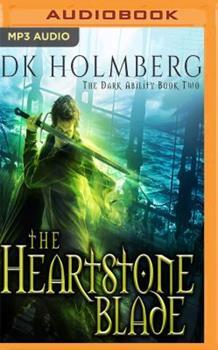The Heartstone Blade - Book #2 of the Dark Ability
