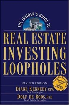 The Insider's Guide to Real Estate Investing Loopholes 0471711799 Book Cover