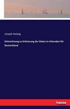 Paperback Zeitrechnung zu Er?rterung der Daten in Urkunden f?r Deutschland [German] Book