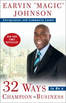 32 Ways to Be a Champion in Business 0307461890 Book Cover