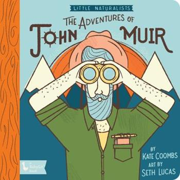 The Adventures of John Muir: Little Naturalists 1423651502 Book Cover