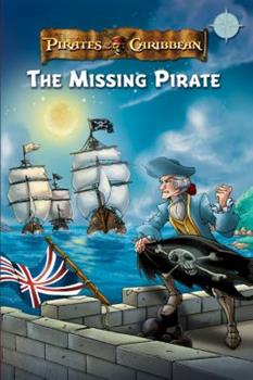 Pirates of the Caribbean: The Missing Pirate 1423106210 Book Cover