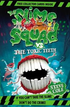 Paperback Slime Squad Vs The Toxic Teeth Book