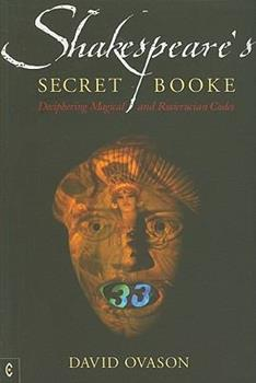 Shakespeare's Secret Booke: Deciphering Magical and Rosicrucian Codes 1905570260 Book Cover