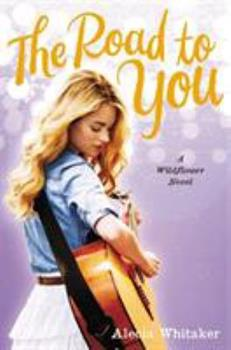 The Road to You - Book #2 of the Wildflower