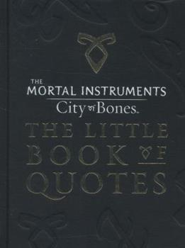 City of Bones: The Little Book of Quotes - Book  of the Shadowhunter Chronicles