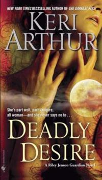 Deadly Desire - Book #7 of the Riley Jenson Guardian