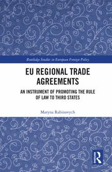 Paperback Eu Regional Trade Agreements: An Instrument of Promoting the Rule of Law to Third States Book