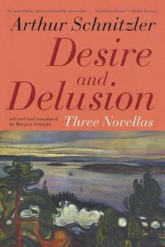 Desire and Delusion: Three Novellas 1566636035 Book Cover