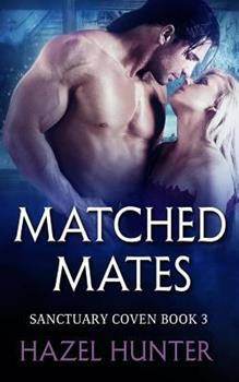Matched Mates - Book #3 of the Sanctuary Coven