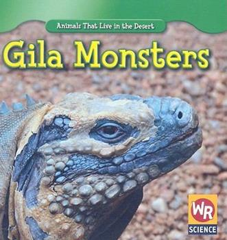Gila Monsters - Book  of the Animals That Live in the Desert