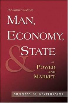 Man, Economy, and State with Power and Market (Scholars Edition) 1933550279 Book Cover