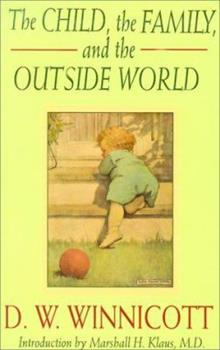 The Child, the Family and the Outside World - Book  of the Classics in Child Development