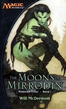 The Moons of Mirrodin: A Magic The Gathering Novel - Book #44 of the Magic: The Gathering