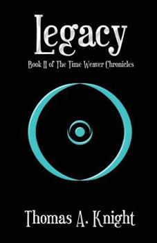 Legacy - Book #2 of the Time Weaver Chronicles