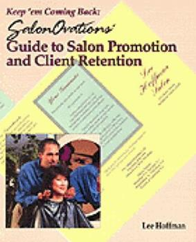Keep 'Em Coming Back: SalonOvations Guide to Salon Promotion and Client Retention 1562531824 Book Cover