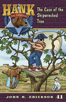 The Case of the Shipwrecked Tree - Book #41 of the Hank the Cowdog