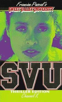 Channel X - Book #10 of the Sweet Valley University Thriller Editions