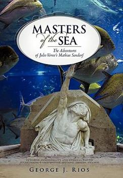 Hardcover Masters of the Sea: The Adventures of Jules Verne's Mathias Sandorf Book