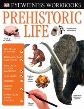 Prehistoric Life (Eyewitness Workbooks) 0756637848 Book Cover