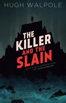 The Killer and the Slain: A Strange Story 1939140994 Book Cover