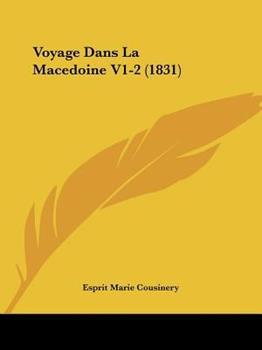 Paperback Voyage Dans la Macedoine V1-2 Book