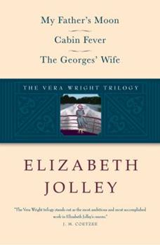 The Vera Wright Trilogy: My Father's Moon / Cabin Fever / The Georges' Wife 0892553529 Book Cover