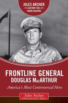 Frontline General: Douglas MacArthur: America's Most Controversial Hero 1634501683 Book Cover