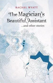 Paperback The Magician's Beautiful Assistant... and Other Stories Book