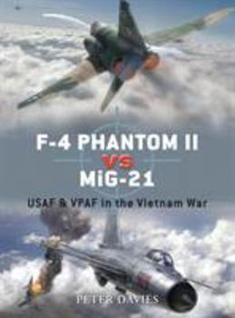 F-4 Phantom II vs MiG-21: Vietnam War 1965-73 - Book #12 of the Duel