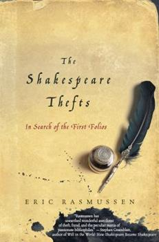 The Shakespeare Thefts: In Search of the First Folios 0230341675 Book Cover