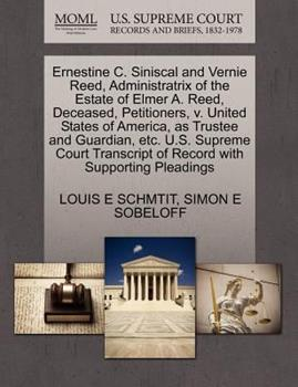 Paperback A Ernestine C. Siniscal and Vernie Reed, Administratrix of the Estate of Elmer A. Reed, Deceased, Petitioners, V. United States of America, As Trustee Book
