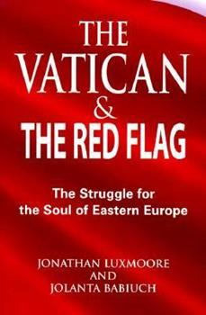 Paperback The Vatican and the Red Flag: The Struggle for the Soul of Eastern Europe Book