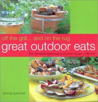 Off the Grill...and on the Rug: Great Outdoor Eats 1842155830 Book Cover