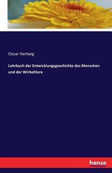 Paperback Lehrbuch der Entwicklungsgeschichte des Menschen und der Wirbeltiere [German] Book