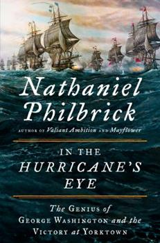 In the Hurricane's Eye: The Genius of George Washington and the Victory at Yorktown 1984827731 Book Cover