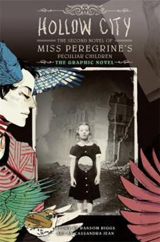 Hardcover Hollow City: the Graphic Novel : The Second Novel of Miss Peregrine's Peculiar Children Book