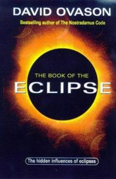 The Book of the Eclipse: The Spiritual History of Eclipses and the Great Eclipse of '99 0099406330 Book Cover