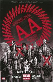 Avengers Arena, Volume 1: Kill or Die - Book #1 of the Avengers Arena/Undercover
